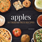 Apples: 50 Tried & True Recipes Cover Image