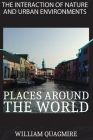 The Interaction of Nature and Urban Environment. Places Around the World: Fly Around the World with Your Imagination Thanks to This Amazing Photobook Cover Image