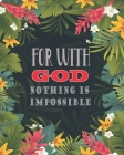 For With God, Nothing is Impossible: My Prayer Sermon Journal For Myself Lovers and Friends of God with Praise and Thanks a Spirit Filled Prayer Journ Cover Image