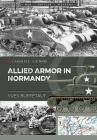 Allied Armor in Normandy (Casemate Illustrated) Cover Image