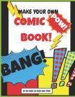 Make Your Own Comic Book: Be the Hero in Your Own Story Cover Image
