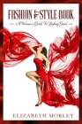 Fashion Style Book: A woman's Guide to Looking Good. Cover Image