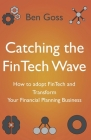 Catching the FinTech Wave: How to adopt FinTech and Transform Your Financial Planning Business Cover Image