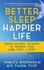 Better Sleep, Happier Life: Simple Natural Methods to Refresh Your Mind, Body, and Spirit Cover Image