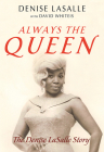Always the Queen: The Denise LaSalle Story (Music in American Life) Cover Image