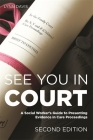See You in Court, Second Edition: A Social Worker's Guide to Presenting Evidence in Care Proceedings Cover Image
