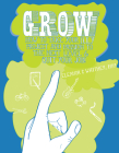 Grow: How to Take Your DIY Project and Passion to the Next Level and Quit Your Job! Cover Image
