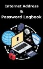 Internet Address & Password Logbook: Password Organizer, Great if You Forgot Password, Password Notebook Cover Image
