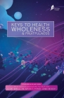 Keys To Health, Wholeness, & Fruitfulness: British English Version Cover Image