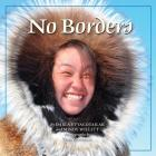 No Borders: Kigliqangittuq (Land Is Our Storybook #8) Cover Image