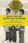 Disability Rights and Religious Liberty in Education: The Story behind Zobrest v. Catalina Foothills School District (Disability Histories) Cover Image