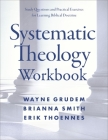 Systematic Theology Workbook: Study Questions and Practical Exercises for Learning Biblical Doctrine Cover Image