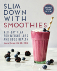 Slim Down with Smoothies: A 21-Day Plan for Weight Loss and Good Health Cover Image