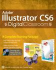 Adobe Illustrator Cs6 Digital Classroom Cover Image