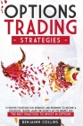 Options Trading Strategies: 13 Proven Strategies for Advanced and Beginners to Become a Successful Trader. Learn the Secrets of the Market and the Cover Image