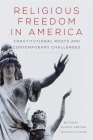 Religious Freedom in America, Volume 1: Constitutional Roots and Contemporary Challenges (Studies in American Constitutional Heritage #1) Cover Image