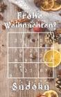 Frohe Weihnachten - Sudoku: 184 knifflige Rätsel leicht - mittelschwer - extrem schwer Mit Lösungen und Anleitung Kleines Format Rätselbuch Für An Cover Image