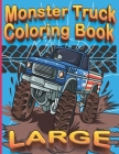 Large Monster Truck Coloring Book: Giant Monster Truck Coloring Book For Boys 3 Years Old Extreme Cartoon Vehicles With Hot Wheels Over 30 Big Pages T Cover Image
