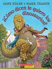 Como Dicen Te Quiero Los Dinosaurios?: (Spanish language edition of How Do Dinosaurs Say I Love You?) Cover Image
