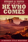 He Who Comes: Large Print Edition Cover Image
