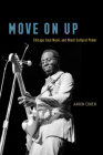 Move On Up: Chicago Soul Music and Black Cultural Power Cover Image