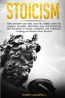 Stoicism: How Stoicism Can Help your Life, Helpful Tools for Negative Thoughts. Minimalist Style and Practicing the Discipline o Cover Image