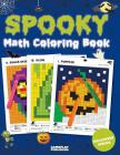 Spooky Math Coloring Book: Addition, Subtraction, Multiplication and Division Practice Problems (Halloween Activity Books For Kids) Cover Image