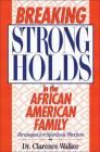 Breaking Strongholds in the African-American Family: Strategies for Spiritual Warfare Cover Image