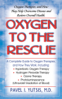 Oxygen to the Rescue: Oxygen Therapies, and How They Help Overcome Disease and Restore Overall Health Cover Image