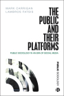 The Public and Their Platforms: Public Sociology in an Era of Social Media Cover Image