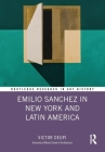 Emilio Sanchez in New York and Latin America (Routledge Research in Art History) Cover Image