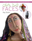 Cloth Doll Faces: A Practical Guide to Creating Character and Expression Cover Image