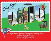 O is for Ohio: An Alphabetical Journey Through the Buckeye State Cover Image