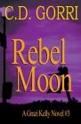 Rebel Moon: A Grazi Kelly Novel 3 Cover Image