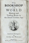 The Bookshop of the World: Making and Trading Books in the Dutch Golden Age Cover Image