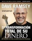 La Transformación Total de Su Dinero: Edición Clásica: Un Plan Efectivo Para Alcanzar Bienestar Financiero Cover Image