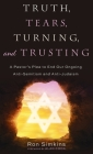 Truth, Tears, Turning, and Trusting Cover Image
