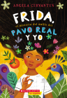Frida, el misterio del anillo del pavo real y yo (Me, Frida, and the Secret of the Peacock Ring) Cover Image