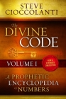 The Divine Code-A Prophetic Encyclopedia of Numbers, Volume I: 1 to 25 Cover Image