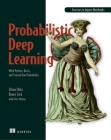 Probabilistic Deep Learning: With Python, Keras and TensorFlow Probability Cover Image