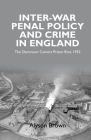 Inter-War Penal Policy and Crime in England: The Dartmoor Convict Prison Riot, 1932 Cover Image