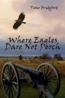 Where Eagles Dare Not Perch Cover Image