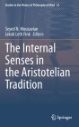 The Internal Senses in the Aristotelian Tradition (Studies in the History of Philosophy of Mind #22) Cover Image