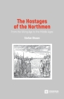 The Hostages of the Northmen: From the Viking Age to the Middle Ages Cover Image