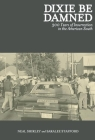 Dixie Be Damned: 300 Years of Insurrection in the American South Cover Image