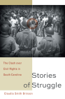 Stories of Struggle: The Clash Over Civil Rights in South Carolina Cover Image