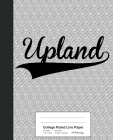 College Ruled Line Paper: UPLAND Notebook Cover Image