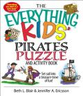 The Everything Kids' Pirates Puzzle And Activity Book: Set Sail into a Treasure-trove of Fun! (Everything® Kids) Cover Image