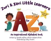 Zuri & Xavi Little Learners: A to Z An Inspirational Alphabet Book Cover Image