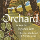 Orchard: A Year in England's Eden Lib/E Cover Image